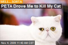 PETA Drove Me to Kill My Cat