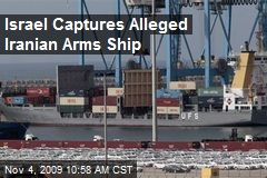 Israel Captures Alleged Iranian Arms Ship