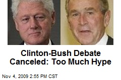 Clinton-Bush Debate Canceled: Too Much Hype