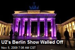 U2's Berlin Show Walled Off