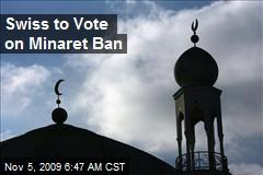 Swiss to Vote on Minaret Ban