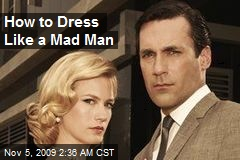 How to Dress Like a Mad Man