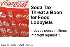 Soda Tax Threat a Boon for Food Lobbyists