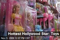 Hottest Hollywood Star: Toys
