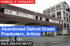 Abandoned Detroit Draws Pranksters, Artists