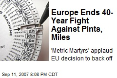 Europe Ends 40-Year Fight Against Pints, Miles
