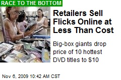 Retailers Sell Flicks Online at Less Than Cost