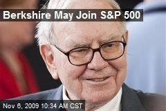 Berkshire May Join S&P 500