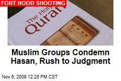 Muslim Groups Condemn Hasan, Rush to Judgment