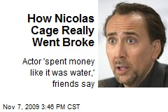 How Nicolas Cage Really Went Broke