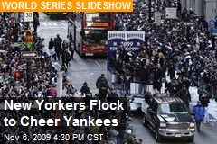 New Yorkers Flock to Cheer Yankees