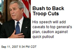 Bush to Back Troop Cuts