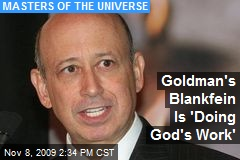 Goldman's Blankfein Is 'Doing God's Work'