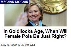 In Goldilocks Age, When Will Female Pols Be Just Right?