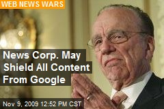 News Corp. May Shield All Content From Google