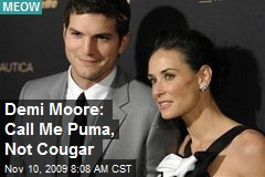 Demi Moore: Call Me Puma, Not Cougar