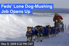Feds' Lone Dog-Mushing Job Opens Up