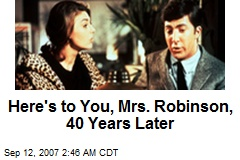 Here's to You, Mrs. Robinson, 40 Years Later
