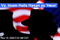 Va. Imam Hails Hasan as 'Hero'