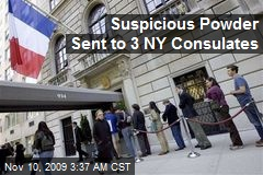 Suspicious Powder Sent to 3 NY Consulates