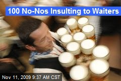 100 No-Nos Insulting to Waiters