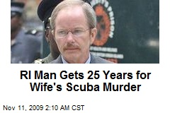 RI Man Gets 25 Years for Wife's Scuba Murder