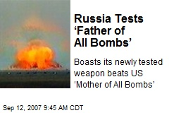 Russia Tests 'Father of All Bombs'