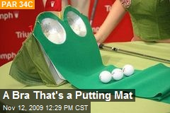 A Bra That's a Putting Mat