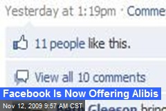 Facebook Is Now Offering Alibis
