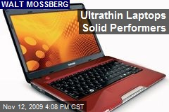 Ultrathin Laptops Solid Performers