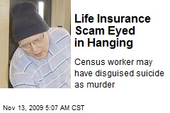 Life Insurance Scam Eyed in Hanging
