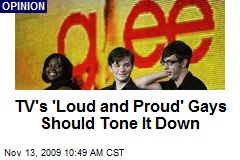 TV's 'Loud and Proud' Gays Should Tone It Down