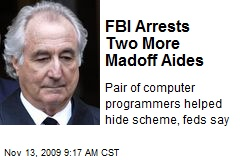 FBI Arrests Two More Madoff Aides