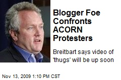 Blogger Foe Confronts ACORN Protesters