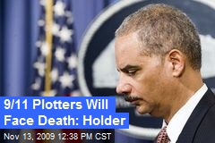 9/11 Plotters Will Face Death: Holder