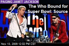 The Who Bound for Super Bowl: Source