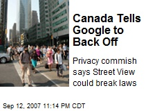 Canada Tells Google to Back Off