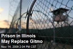 Prison in Illinois May Replace Gitmo