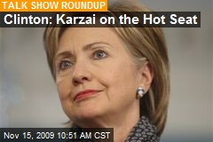 Clinton: Karzai on the Hot Seat