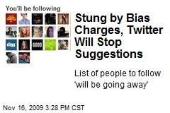 Stung by Bias Charges, Twitter Will Stop Suggestions