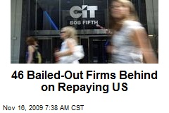 46 Bailed-Out Firms Behind on Repaying US