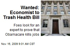 Wanted: Economist to Trash Health Bill