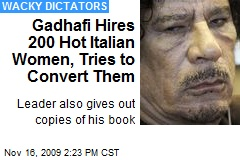 Gadhafi Hires 200 Hot Italian Women, Tries to Convert Them