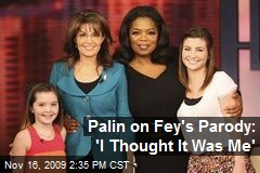 Palin on Fey's Parody: 'I Thought It Was Me'