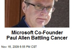 Microsoft Co-Founder Paul Allen Battling Cancer