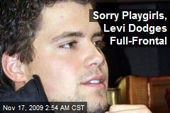 Sorry Playgirls, Levi Dodges Full-Frontal