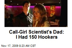 Call-Girl Scientist's Dad: I Had 150 Hookers