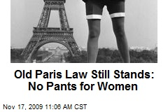 Old Paris Law Still Stands: No Pants for Women