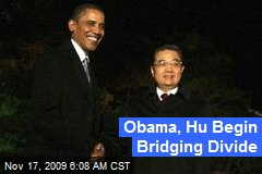 Obama, Hu Begin Bridging Divide