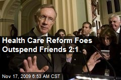 Health Care Reform Foes Outspend Friends 2:1